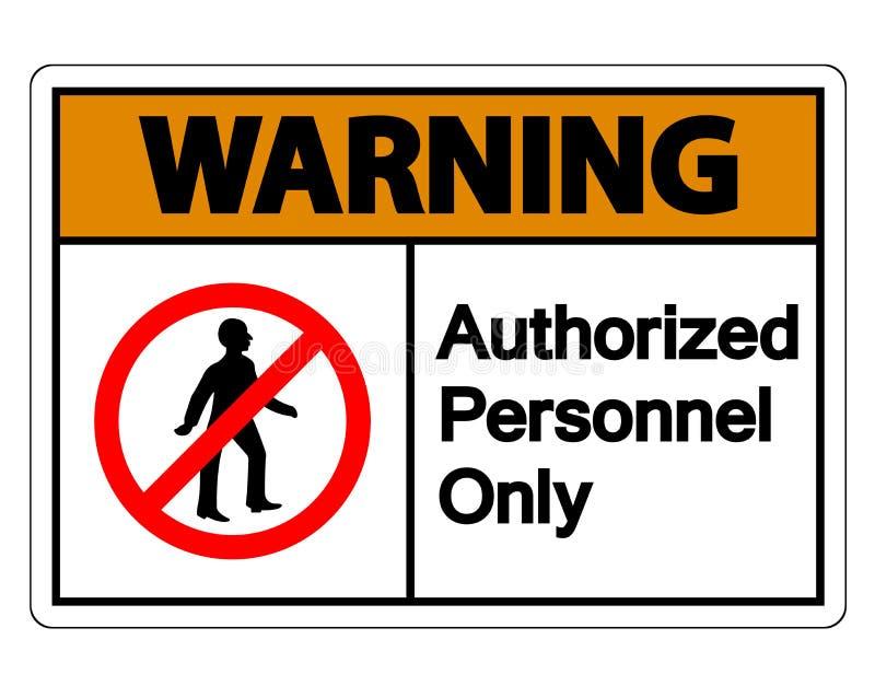 Le symbole autorisé de avertissement de personnel seulement se connectent le fond blanc, illustration de vecteur illustration stock