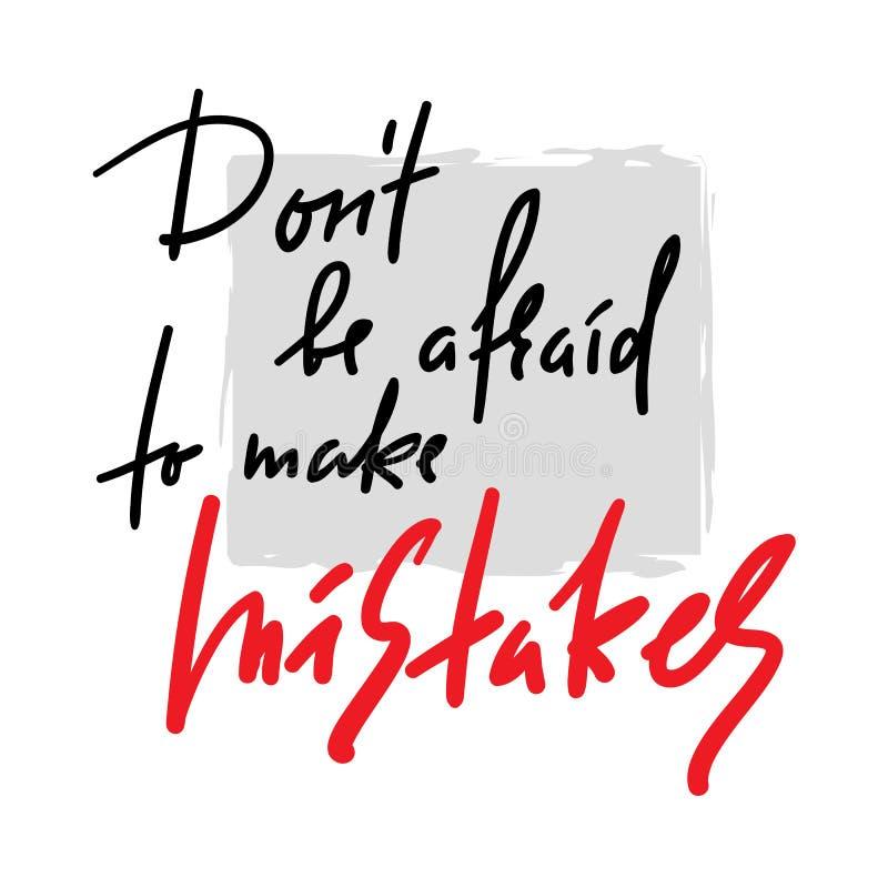 Le ` t de Don ait peur pour faire des erreurs - inspirer et la citation de motivation Beau lettrage tiré par la main illustration libre de droits