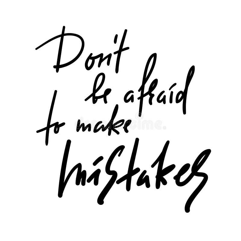 Le ` t de Don ait peur pour faire des erreurs - inspirer et la citation de motivation Beau lettrage tiré par la main Copie pour l illustration stock