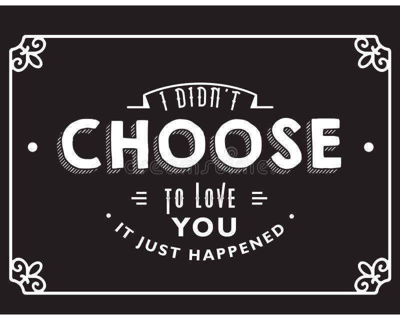 Le ` t du didn i choisissent de vous aimer, il s'est juste produit  illustration libre de droits
