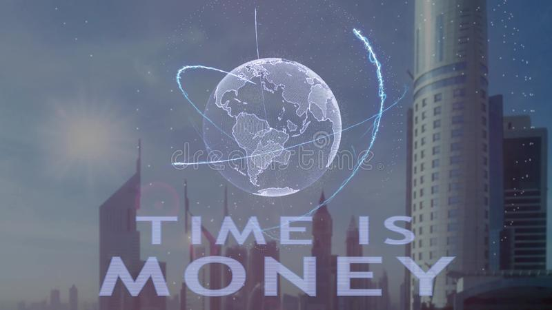 Le temps, c'est de l'argent texte avec l'hologramme 3d de la terre de plan?te contre le contexte de la m?tropole moderne illustration libre de droits