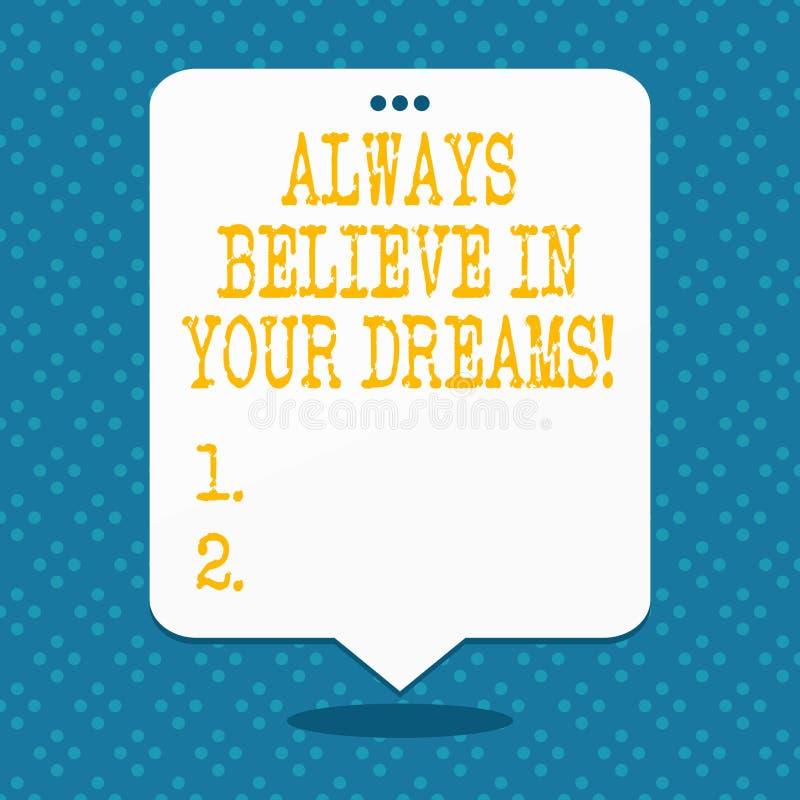 Le texte d'écriture croient toujours en vos rêves Concept signifiant la foi de confiance croyant en vous-même illustration stock