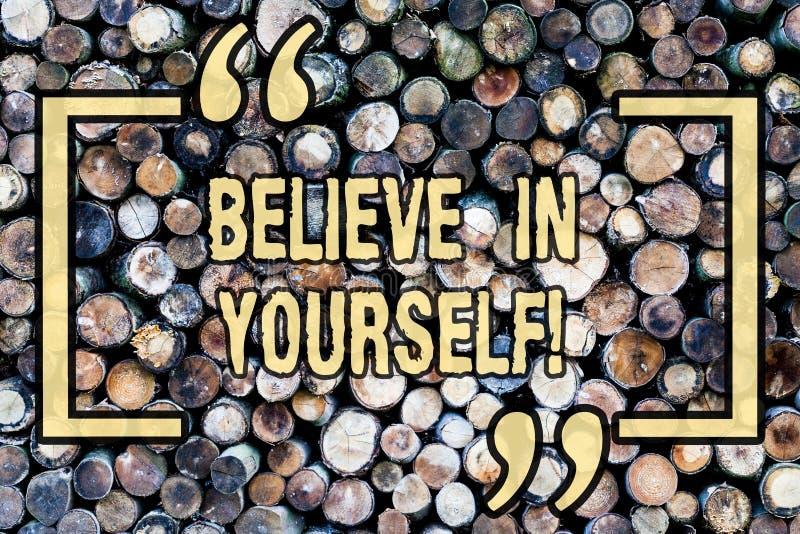 Le texte d'écriture de Word croient en vous-même Concept d'affaires pour la croyance de foi de confiance de courage de positivité photographie stock libre de droits