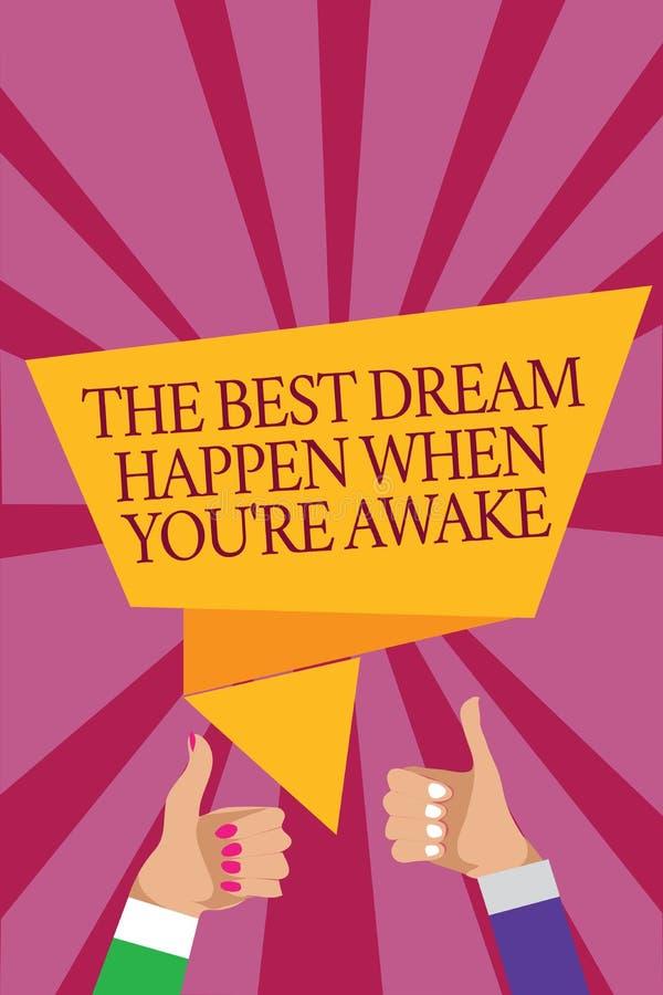 Le texte d'écriture de Word le meilleur rêve se produisent quand vous au sujet de êtes éveillé Le concept d'affaires pour des rêv illustration de vecteur