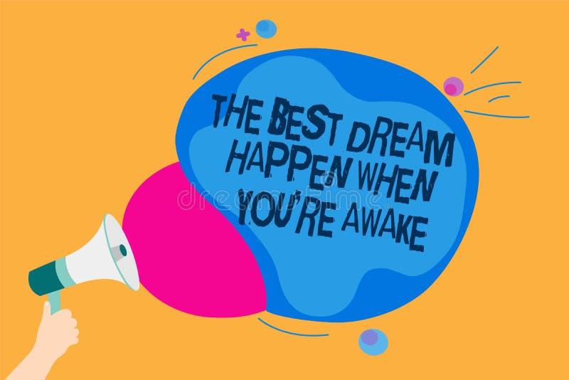 Le texte d'écriture de Word le meilleur rêve se produisent quand vous au sujet de êtes éveillé Le concept d'affaires pour des rêv illustration libre de droits