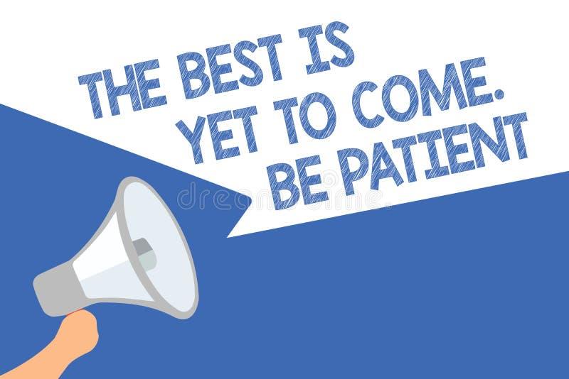Le texte d'écriture le meilleur est de venir encore Soyez patient La signification de concept ne perdent pas la lumière d'espoir  illustration stock