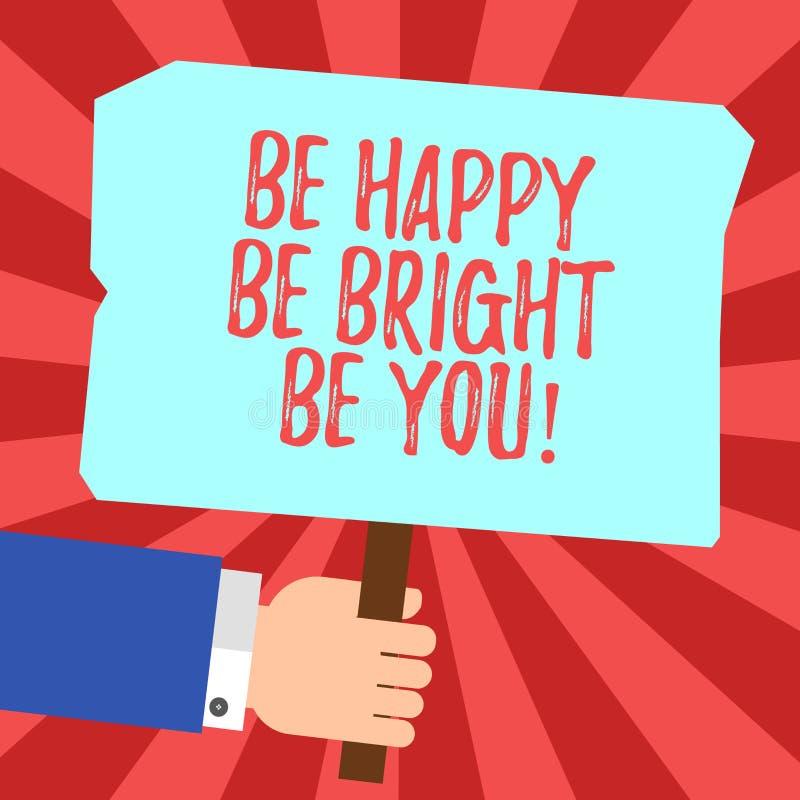 Le texte d'écriture soit heureux soit lumineux soit vous Concept signifiant la bonne attitude de confiance en soi pour apprécier  illustration de vecteur