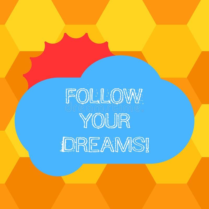 Le texte d'écriture suivent vos rêves La signification de concept vous conduit dessus dans votre avenir choisi en travaillant la  illustration de vecteur