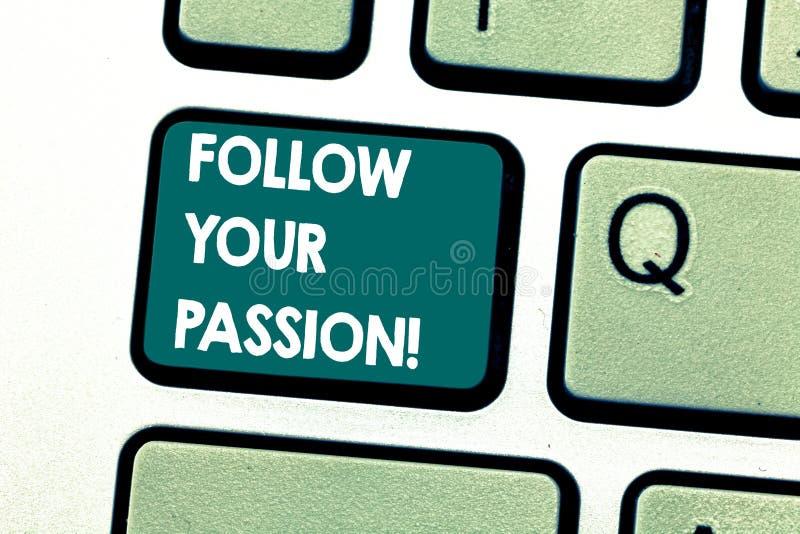 Le texte d'écriture suivent votre passion La signification de concept sont assorties à la curiosité d'intérêt prononcé ou à la cl illustration stock