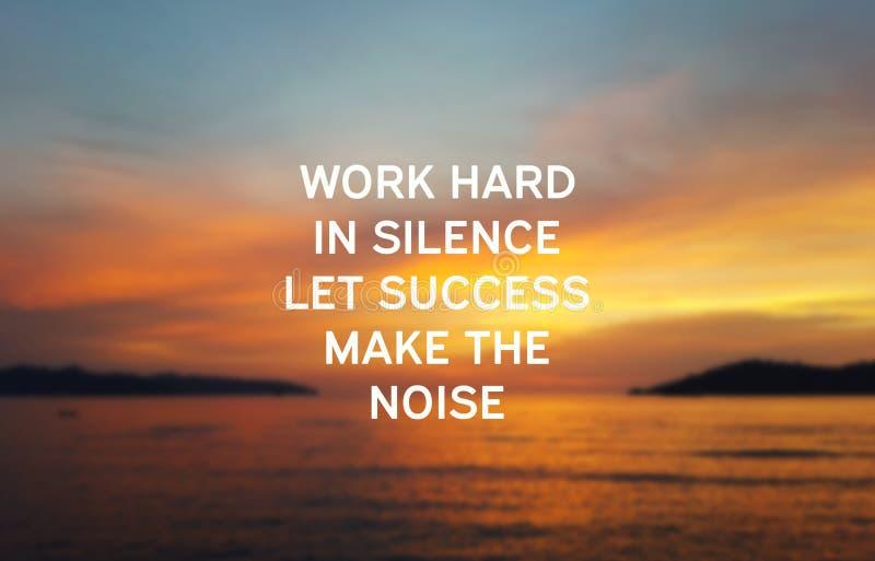 Le travail dur dans le silence a laissé le succès faire le bruit photos stock