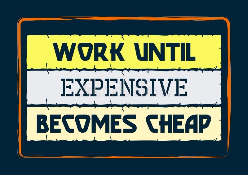 Le travail jusqu'à cher devient bon marché Citation de inspiration de motivation Affiche de typographie de vecteur illustration libre de droits
