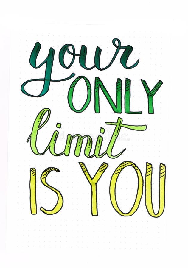 Le ` votre seulement limite est vous main de ` marquant avec des lettres la citation de motivation en vert illustration libre de droits