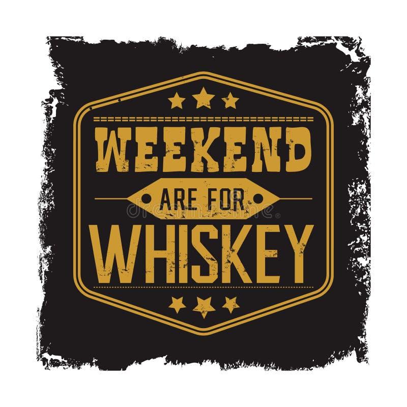 Le week-end sont pour la devise de whiskey illustration stock