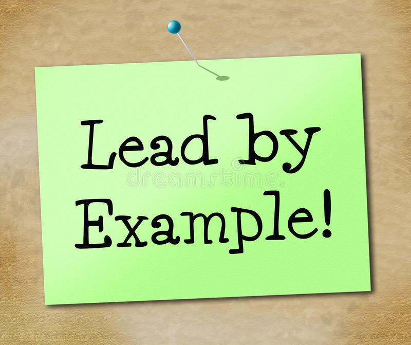 Lead By Example Indicates Directing Command And Guidance Stock