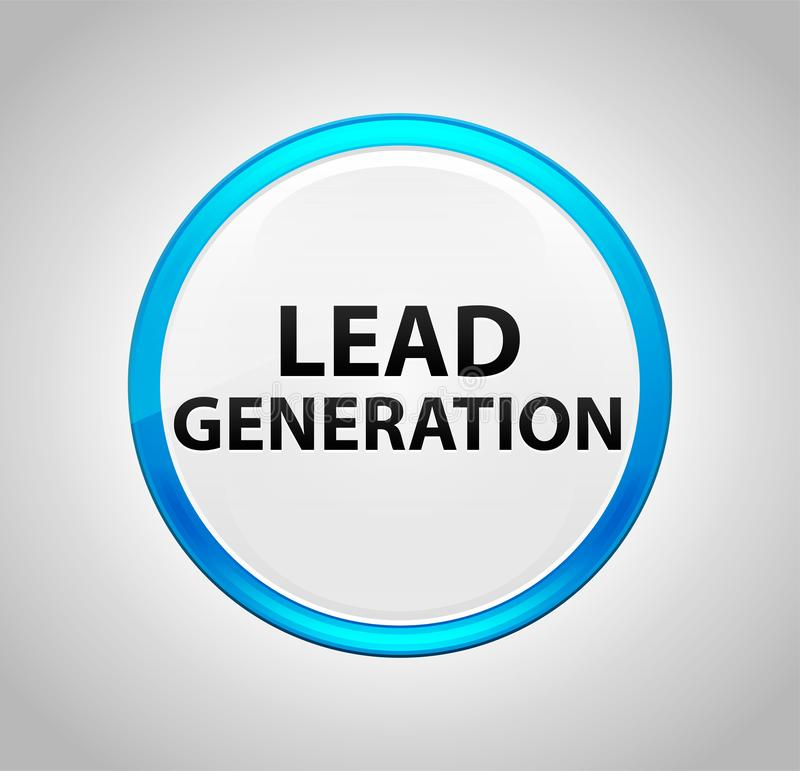 Lead Generation Round Blue Push Button. Lead Generation Isolated on Round Blue Push Button royalty free illustration