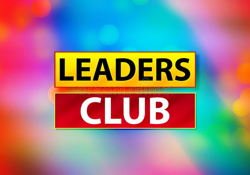 Leaders Club Abstract Colorful Background Bokeh Design Illustration. Leaders Club Isolated on Yellow and Red Banner Abstract Colorful Background Bokeh Design royalty free illustration