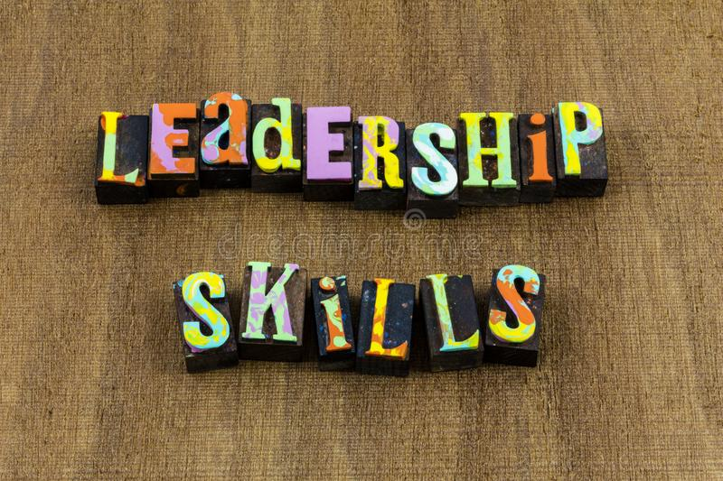 Leadership skills leader lead help boss authority business. Typography letterpress quote learn learning school education knowledge plan ahead planning positive royalty free stock photography