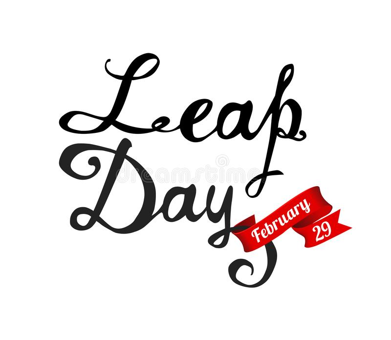 LEAP DAY. February 29. Vector. Calligraphic letters stock illustration