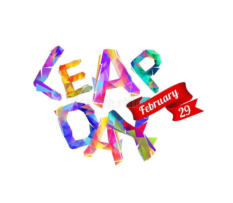 LEAP DAY. February 29. Vector card. LEAP DAY. February 29. Vector inscription of triangular letters vector illustration