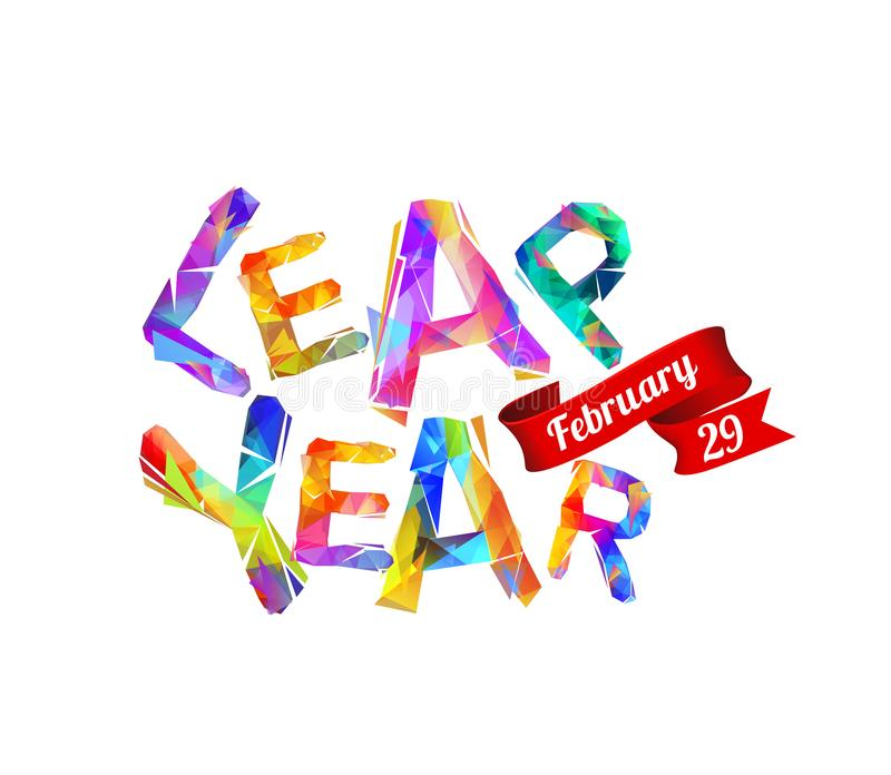LEAP YEAR. February 29. Vector card. LEAP YEAR. February 29. Vector inscription of triangular letters royalty free illustration