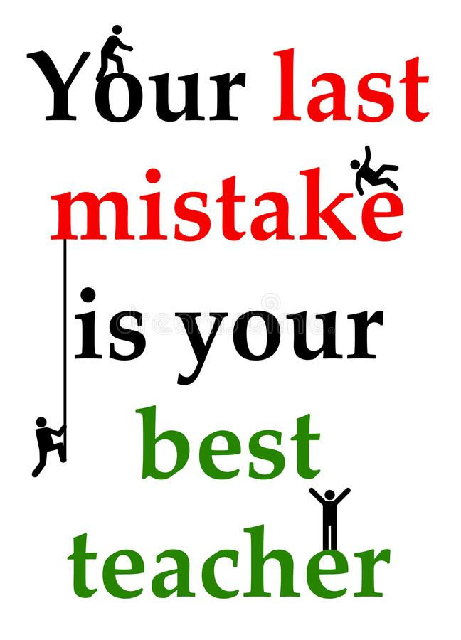 Learn from mistakes. Letting your last mistake be your best teacher, learning from mistakes royalty free illustration