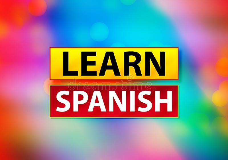 Learn Spanish Abstract Colorful Background Bokeh Design Illustration stock illustration