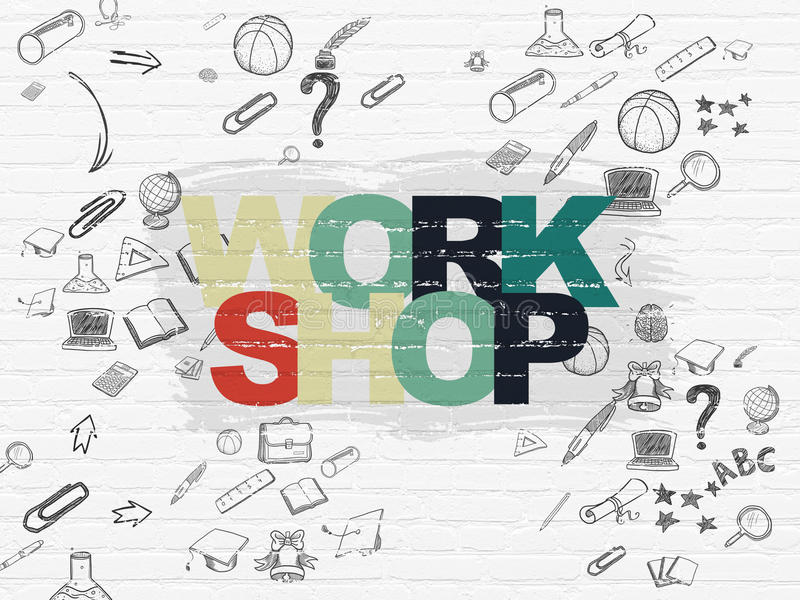 Learning concept: Workshop on wall background. Learning concept: Painted multicolor text Workshop on White Brick wall background with Scheme Of Hand Drawn royalty free illustration