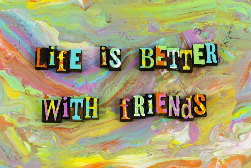Leben besser mit Freunden stockfotografie