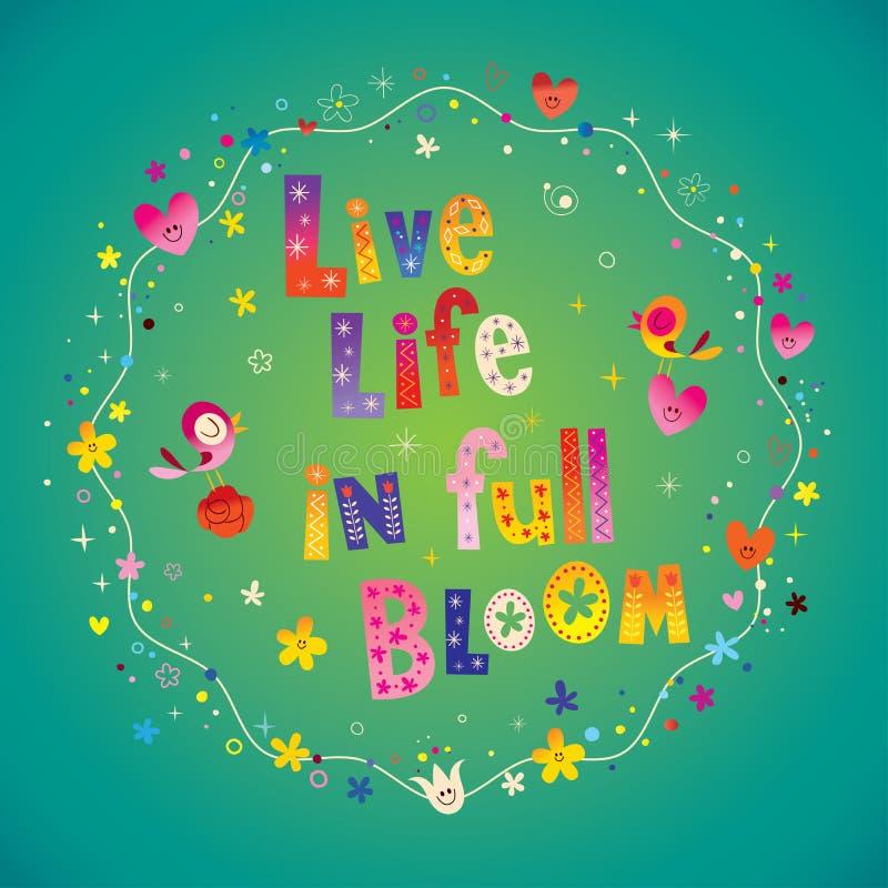 Leef het leven in volledige bloei stock illustratie