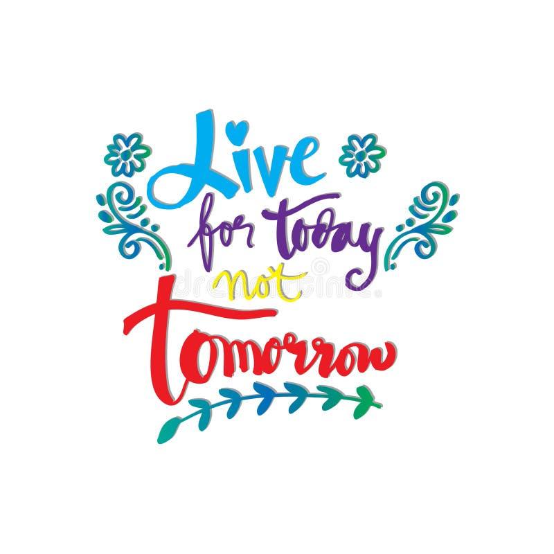 Leef niet morgen voor vandaag royalty-vrije illustratie