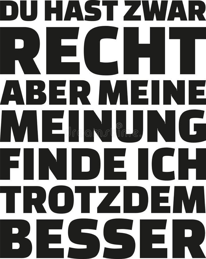 Lema: Usted ` con referencia a la derecha, pero yo le gusta mi opinión más Lema alemán stock de ilustración