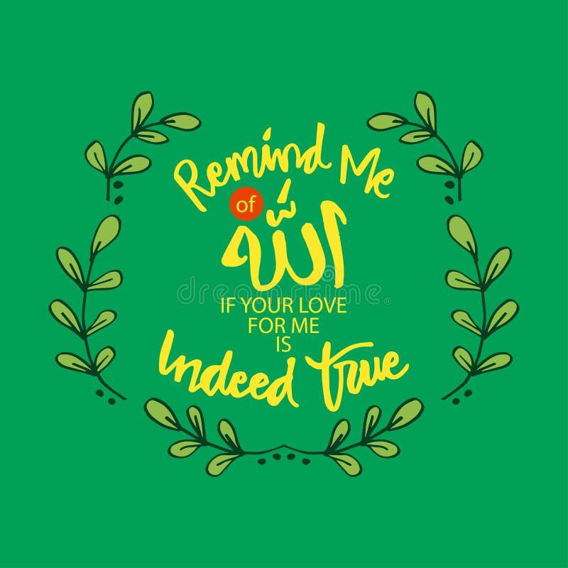 Lembre-me de Allah se seu amor para mim ? certamente verdadeiro ilustração stock