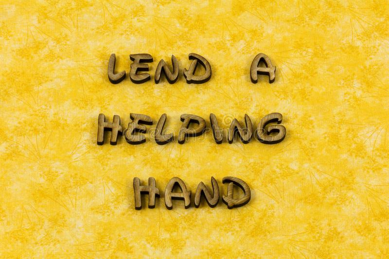 Lend helping hand help volunteer charity letterpress type royalty free stock images