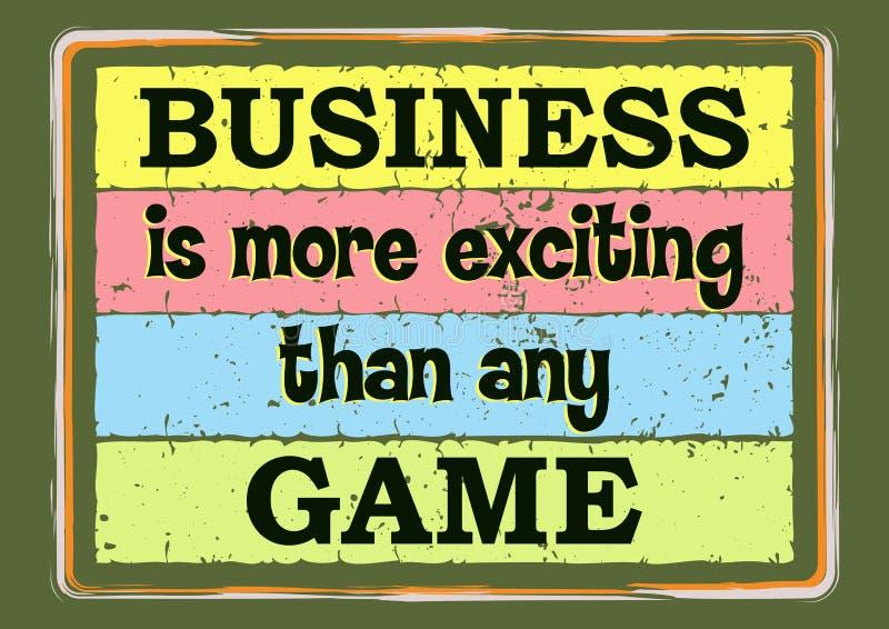 Les affaires sont plus excitantes que n'importe quel jeu Citation de inspiration de motivation Illustration de vecteur illustration libre de droits