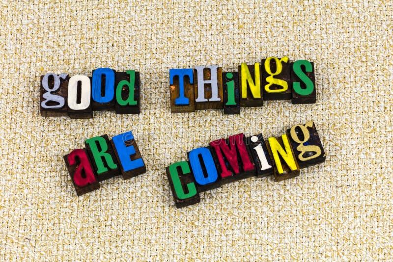 Les bonnes choses sont prochaine attitude positive image libre de droits