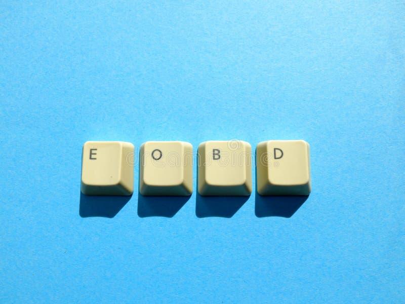 Les boutons d'ordinateur forment une extrémité d'EOBD d'abréviation de Business Day Ordinateur et argot d'Internet photographie stock libre de droits
