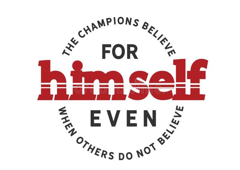 Les champions croient pour se même lorsque d'autres ne croient pas illustration de vecteur