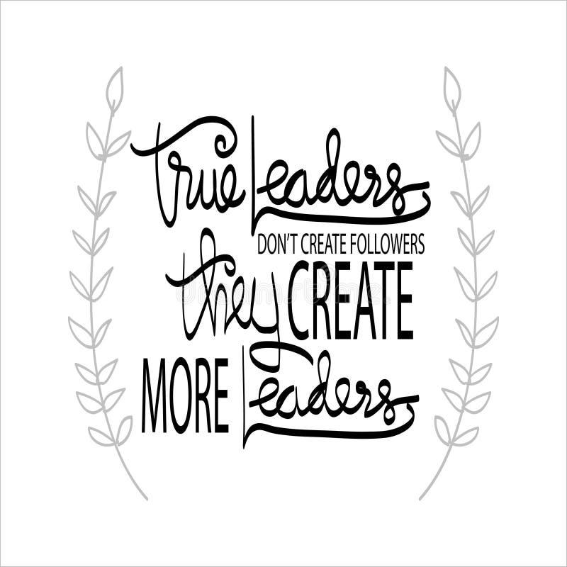 Les chefs vrais mettent le ` t créent des disciples qu'ils créent plus de chefs illustration stock