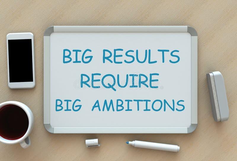 Les grands résultats exigent de grandes ambitions, message sur le tableau blanc, téléphone intelligent et café sur la table illustration stock