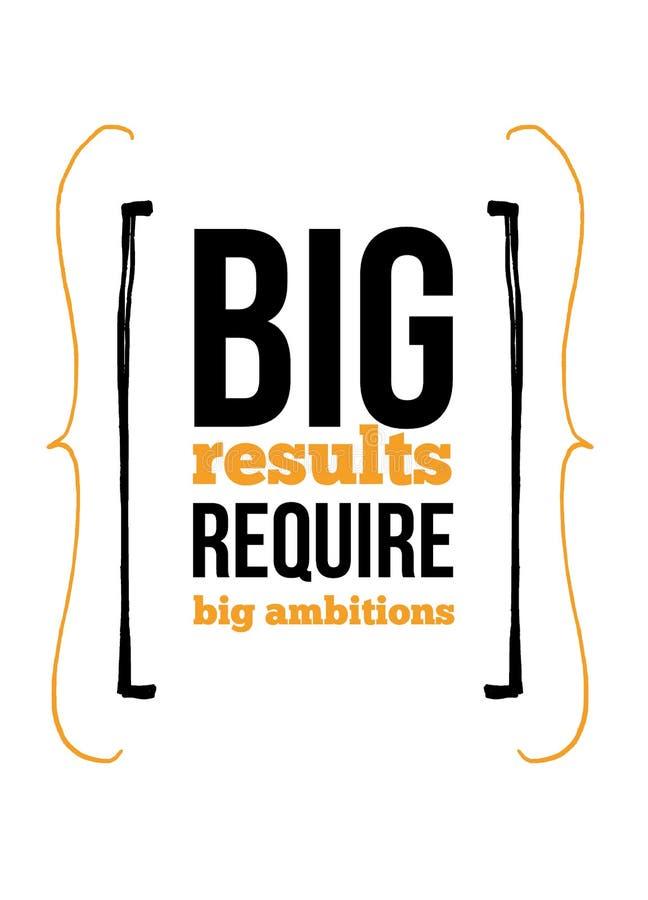 Les grands résultats exigent la citation inspirée de grandes ambitions au sujet du travail Inspiration créative d'affiche pour le illustration de vecteur