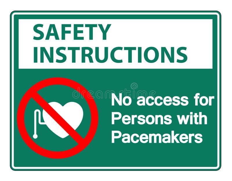 Les instructions de sécurité n'accèdent non pour des personnes avec l'isolat de signe de symbole de stimulateur sur le fond blanc illustration stock