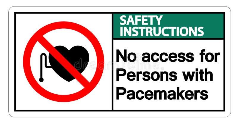 Les instructions de sécurité n'accèdent non pour des personnes avec l'isolat de signe de symbole de stimulateur sur le fond blanc illustration de vecteur