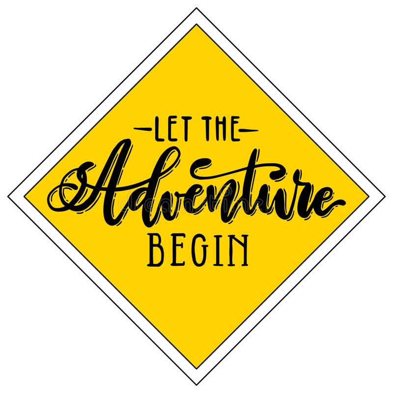 Let the adventure begin handwritten lettering on yellow rhombus background. Vector calligraphic road sign stock illustration