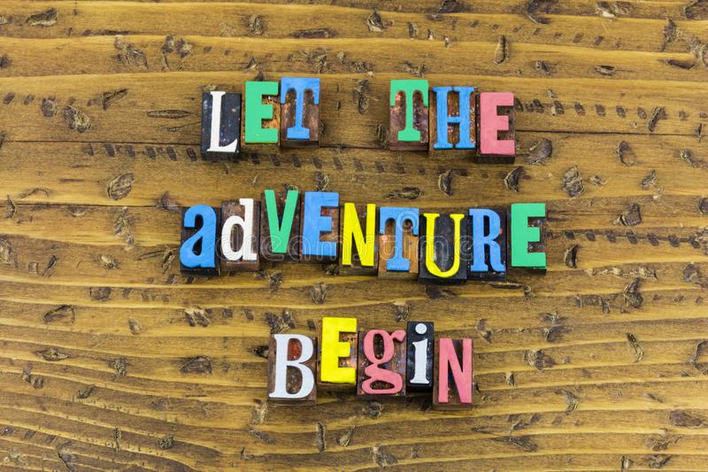 Let adventure begin life love explore. Life love explore travel trip exploration adventure excitement fulfillment dream relationship journey first step stock photo