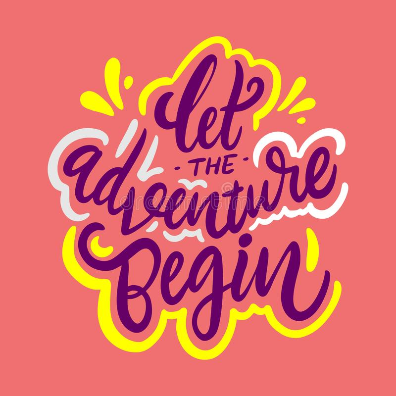 Let the adventure begin Phrase. Hand drawn vector lettering. Motivational quote stock illustration