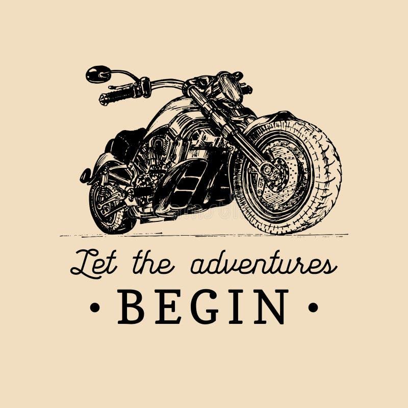 Let the adventures begin inspirational poster. Vector hand drawn motorcycle for MC label. Vintage bike illustration. stock illustration