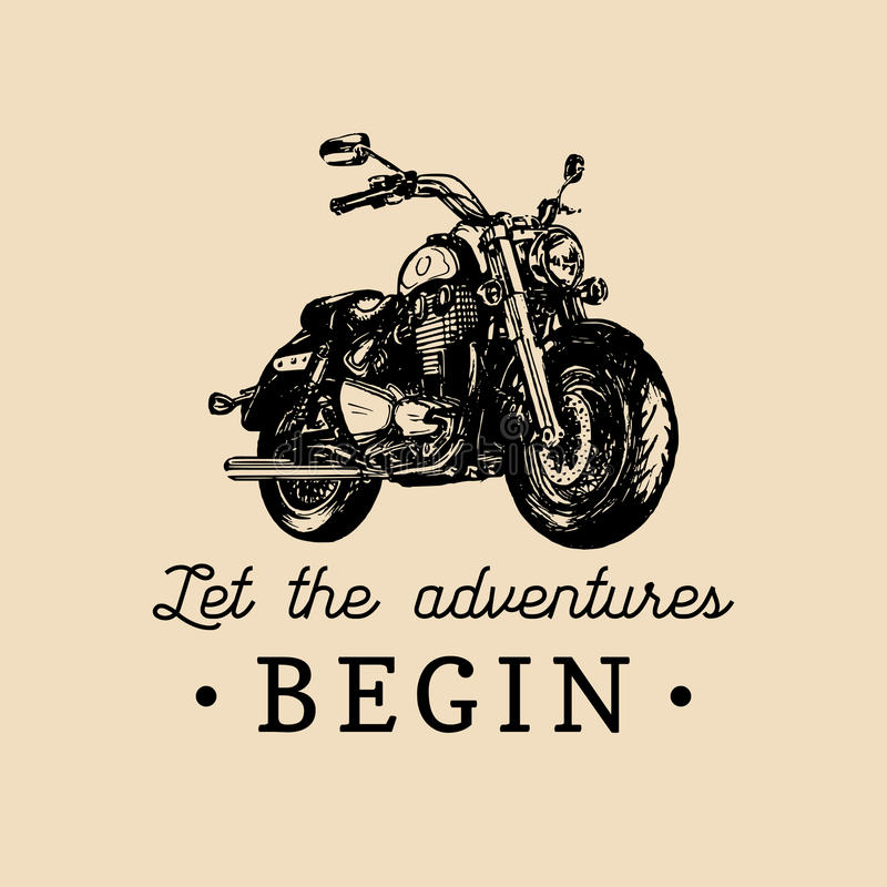 Let the adventures begin inspirational poster. Vector hand drawn motorcycle for MC label. Vintage bike illustration. royalty free illustration