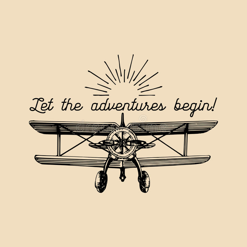 Let the adventures begin motivational quote. Vintage retro airplane logo. Hand sketched aviation illustration. vector illustration