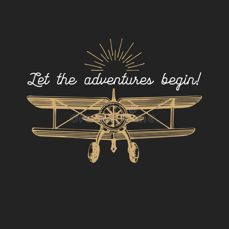 Let the adventures begin motivational quote. Vintage retro airplane logo. Hand sketched aviation illustration. royalty free illustration