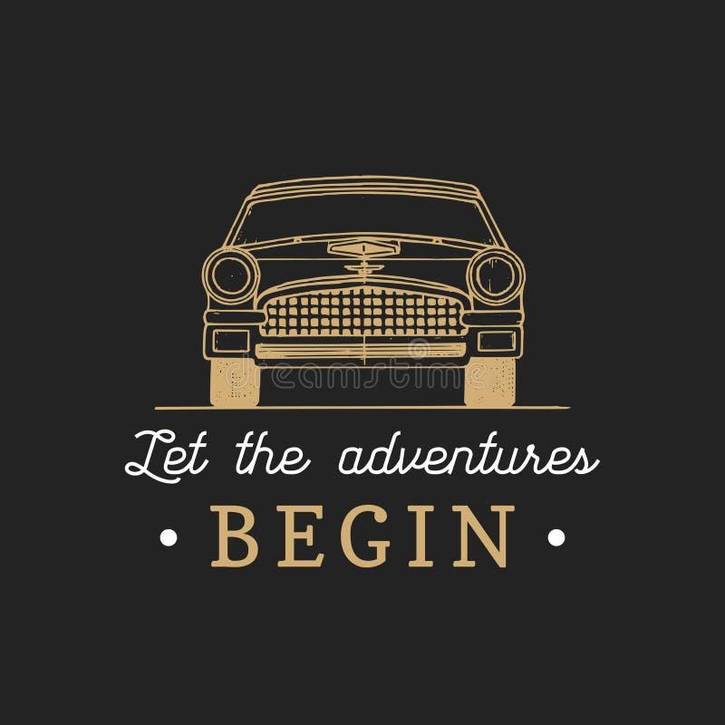 Let the adventures begin motivational quote. Vintage retro automobile logo. Hand drawn car illustration for garage etc. vector illustration